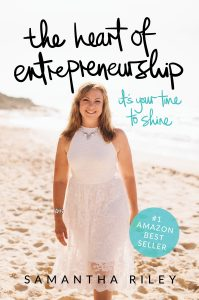 Samantha Riley The Heart Of Entrepreneurship