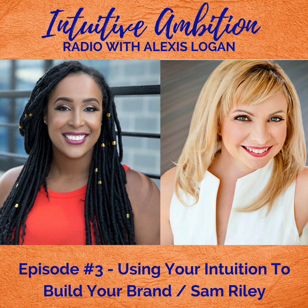 Intuitive Ambition Radio with guest Samantha Riley
