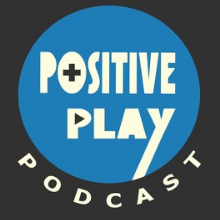positive play podcast