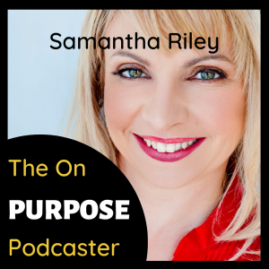 The On Purpose Podcast Ashleigh Rae Samantha Riley